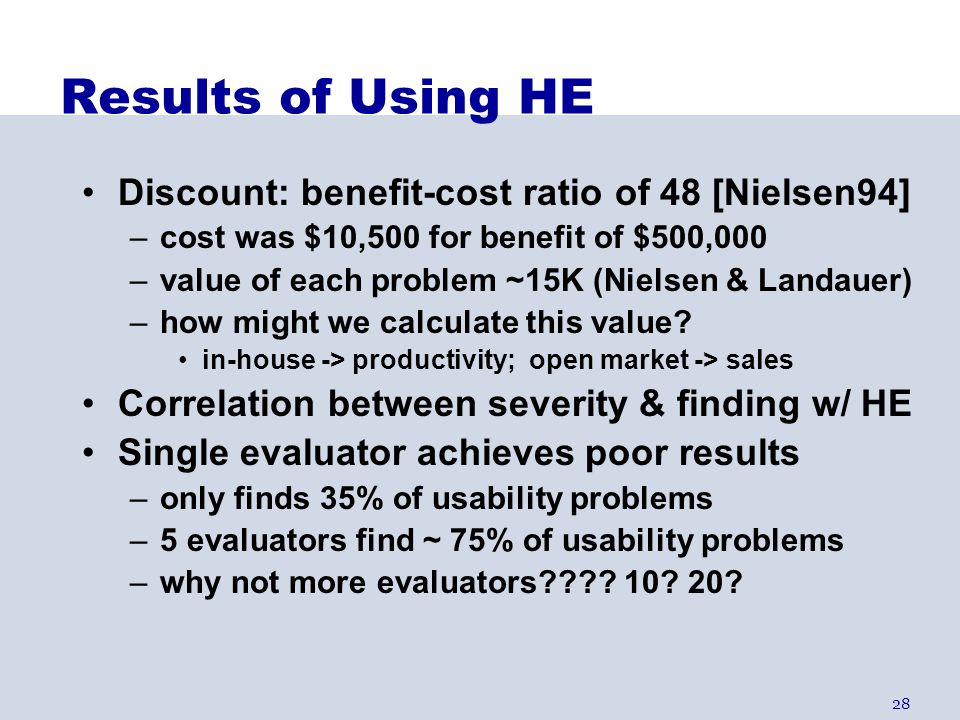 Results of Using HE Discount: benefit-cost ratio of 48 [Nielsen94]